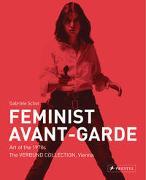 Cover-Bild zu Schor, Gabriele (Hrsg.): Feminist Avant-Garde - enlarged and revised edition