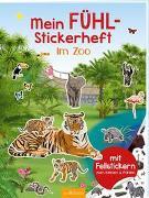 Cover-Bild zu Bräuer, Ingrid (Illustr.): Mein Fühl-Stickerheft - Im Zoo