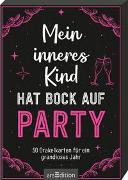 Cover-Bild zu Mein inneres Kind hat Bock auf Party