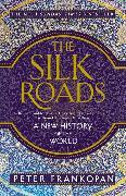 Cover-Bild zu Frankopan, Peter: The Silk Roads