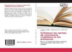 Cover-Bild zu Cruz Hidalgo, Mayelin: Fortalecer las normas de convivencia ciudadana en los profesores