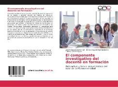 Cover-Bild zu Muñoz Ruíz, José Francisco: El componente investigativo del docente en formación