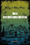 Cover-Bild zu Drei Detektivgeschichten (eBook) von Poe, Edgar Allan