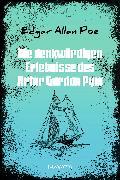 Cover-Bild zu Die denkwürdigen Erlebnisse des Artur Gordon Pym (eBook) von Poe, Edgar Allan