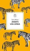 Cover-Bild zu Jenseits von Afrika von Blixen, Tania