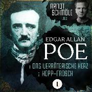 Cover-Bild zu Das verräterische Herz / Hopp-Frosch - Arndt Schmöle liest Edgar Allan Poe, (Ungekürzt) (Audio Download) von Poe, Edgar Allan