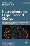 Cover-Bild zu Neuroscience for Organizational Change: An Evidence-Based Practical Guide to Managing Change von Scarlett, Hilary