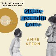 Cover-Bild zu Meine Freundin Lotte (Ungekürzt) (Audio Download) von Stern, Anne