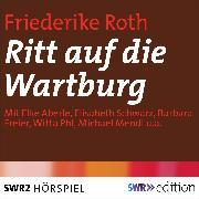 Cover-Bild zu Ritt auf die Wartburg (Audio Download) von Roth, Friederike