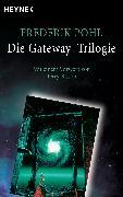 Cover-Bild zu Die Gateway-Trilogie (eBook) von Pohl, Frederik