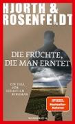 Cover-Bild zu Die Früchte, die man erntet (eBook) von Hjorth, Michael