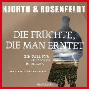 Cover-Bild zu Die Früchte, die man erntet (Audio Download) von Hjorth, Michael