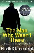 Cover-Bild zu The Man Who Wasn't There von Hjorth, Michael