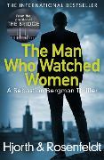 Cover-Bild zu The Man Who Watched Women von Hjorth, Michael
