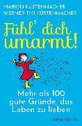 Cover-Bild zu Fühl´ Dich umarmt! (eBook) von Küstenmacher, Werner Tiki