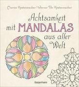 Cover-Bild zu Achtsamkeit mit Mandalas aus aller Welt von Küstenmacher, Marion
