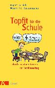 Cover-Bild zu Topfit für die Schule durch kreatives Lernen im Familienalltag (eBook) von Dernick, Rupert