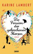 Cover-Bild zu Die Pension der gebrochenen Herzen von Lambert, Karine