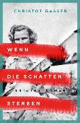 Cover-Bild zu Wenn die Schatten sterben (eBook) von Gasser, Christof