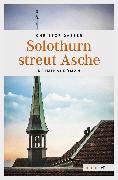 Cover-Bild zu Solothurn streut Asche (eBook) von Gasser, Christof