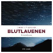 Cover-Bild zu Blutlauenen (Audio Download) von Gasser, Christof