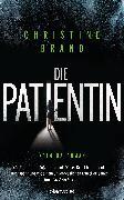 Cover-Bild zu Die Patientin (eBook) von Brand, Christine