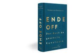 Cover-Bild zu Steinaecker, Thomas von: Ende offen - Das Buch der gescheiterten Kunstwerke