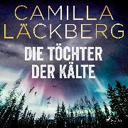 Cover-Bild zu Die Töchter der Kälte (Audio Download) von Läckberg, Camilla