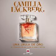 Cover-Bild zu Una jaula de oro (Audio Download) von Läckberg, Camilla