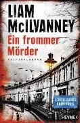 Cover-Bild zu Ein frommer Mörder von McIlvanney, Liam