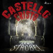 Cover-Bild zu Castello Cristo - Thriller (Audio Download) von Strobel, Arno
