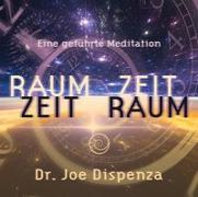 Cover-Bild zu Raum Zeit - Zeit Raum von Dispenza, Dr. Joe