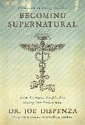 Cover-Bild zu Becoming Supernatural von Dispenza, Joe