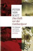 Cover-Bild zu Matt, Peter von: Das Kalb vor der Gotthardpost