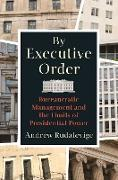 Cover-Bild zu Rudalevige, Andrew: By Executive Order (eBook)