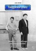 Cover-Bild zu Peter, Urs: Gaggalaariplatz