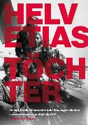 Cover-Bild zu Brügger, Nadine A.: Helvetias Töchter (eBook)