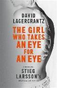 Cover-Bild zu The Girl Who Takes an Eye for an Eye von Lagercrantz, David