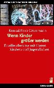 Cover-Bild zu Peter, Grossmann Konrad: Wenn Kinder größer werden (eBook)
