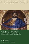 Cover-Bild zu Brazier, P. H.: C.S. Lewis: Revelation, Conversion, and Apologetics (eBook)