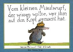 Cover-Bild zu Vom kleinen Maulwurf, der wissen wollte, wer ihm auf den Kopf gemacht hat (eBook) von Holzwarth, Werner