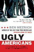 Cover-Bild zu Ugly Americans von Mezrich, Ben