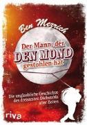 Cover-Bild zu Der Mann, der den Mond gestohlen hat (eBook) von Mezrich, Ben