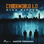 Cover-Bild zu CyberWorld 1.0: Mind Ripper (Audio Download) von Erdmann, Nadine