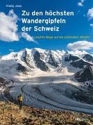 Cover-Bild zu Zu den höchsten Wandergipfeln der Schweiz