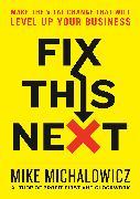Cover-Bild zu Fix This Next von Michalowicz, Mike