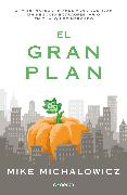 Cover-Bild zu El gran plan / The Pumpkin Plan : A Simple Strategy to Grow a Remarkable Business in Any Field von Michalowicz, Mike