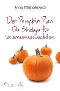 Cover-Bild zu Der Pumpkin Plan: Die Strategie für Unternehmenswachstum (eBook) von Michalowicz, Mike