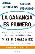 Cover-Bild zu La ganancia es primero: Transforma tu negocio en una máquina de hacer dinero y logra una rentabilidad inmediata / Profit First von Michalowicz, Mike