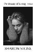 Cover-Bild zu Stone, Sharon: The Beauty of Living Twice
